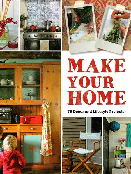 Published by Struik Lifestyle, find Make Your Home at bookstores countrywide.