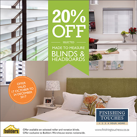 HOME-DZINE | Window Treatments - EXTRA BONUS: FINISHING TOUCHES IS OFFERING A 20% DISCOUNT ON ALL MADE TO MEASURE HEADBOARDS TILL 24 DECEMBER 2017. Visit your nearest Builders Warehouse store to get your headboard!