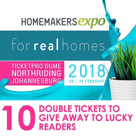 Here's a chance for 5 lucky readers to win Double Tickets to this year's Homemakers Expo Joburg.