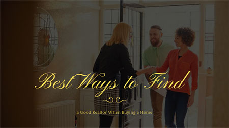Best Ways to Find a Good Realtor When Buying a Home