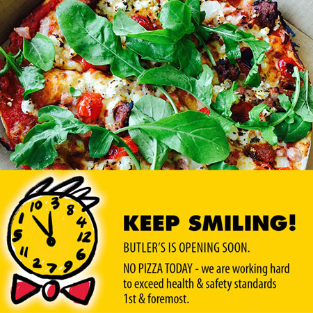 Why Butlers Pizza Refuse to Open - YET!
